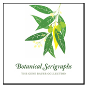 Botanical Serigraphs:The Gene Bauer Collection