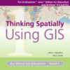 Thinking Spatially Using GIS Media Kit