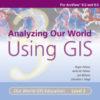 Analyzing Our World Using GIS Media Kit