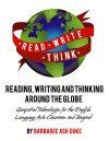 Reading, Writing and Thinking around the Globe: Geospatial Technologies for the English Language Arts Classroom and Beyond