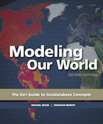 Modeling Our World: The ESRI Guide to Geodatabase 2nd